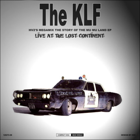 THE KLF - HV2's Megamix - The Story Of The Mu Mu Land EP [Live From The Lost Continent] 01 - KLF - HV2's Megamix - The Story Of The Mu Mu Land - 12'37 02 - KLF - HV2's Megamix Radio Edit - The Story Of The Mu Mu Land - 5'04 03 - KLF - HV2's Chill Out Mix [From The KLF's Chill Out] - 12'30