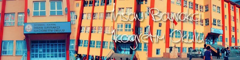 - İhsan Bayrakçı İlköğretim Okulu -